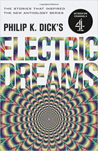 Philip K. Dick Electric Dreams